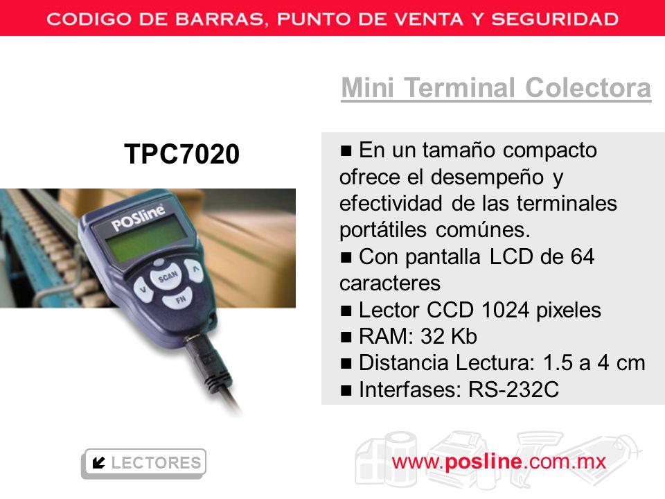 www.posline.com.mx Mini Terminal Colectora LECTORES n En un tamaño compacto ofrece el desempeño y efectividad de las terminales portátiles comúnes. n