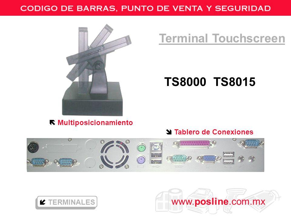 www.posline.com.mx Terminal Touchscreen TS8000 TS8015 TERMINALES Multiposicionamiento Tablero de Conexiones