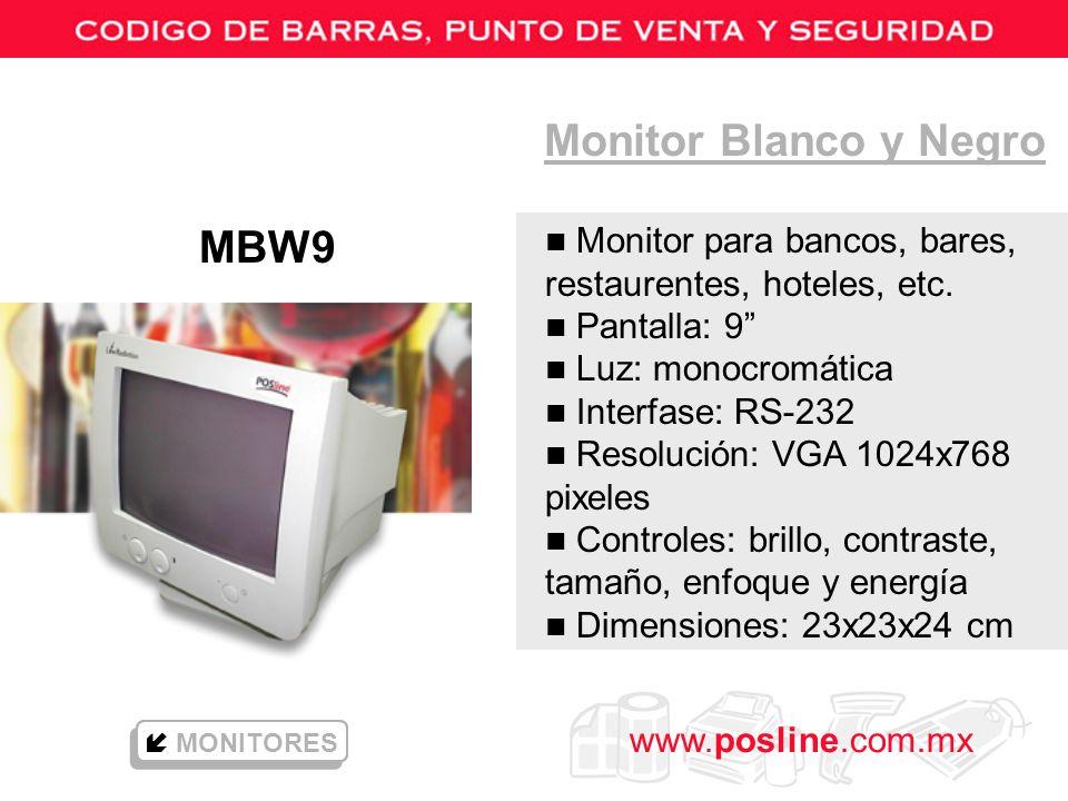 www.posline.com.mx Monitor Blanco y Negro MONITORES n Monitor para bancos, bares, restaurentes, hoteles, etc. n Pantalla: 9 n Luz: monocromática n Int