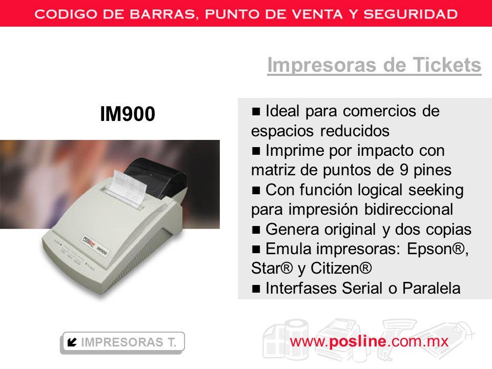 www.posline.com.mx IM900 Impresoras de Tickets n Ideal para comercios de espacios reducidos n Imprime por impacto con matriz de puntos de 9 pines n Co