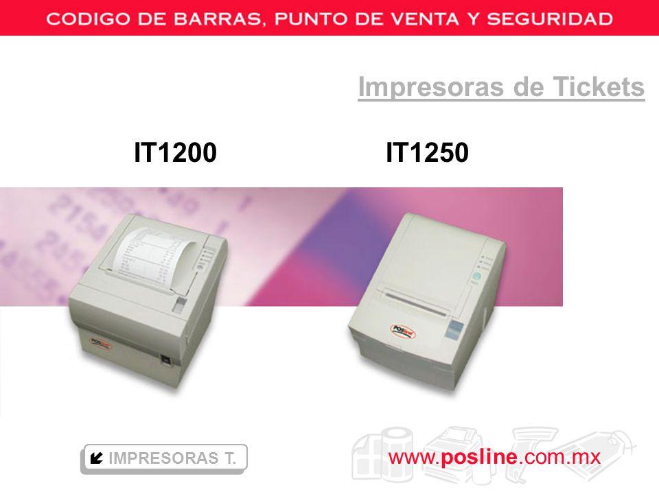 www.posline.com.mx Impresoras de Tickets IT1200 IT1250 IMPRESORAS T.