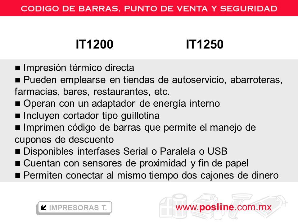 www.posline.com.mx n Impresión térmico directa n Pueden emplearse en tiendas de autoservicio, abarroteras, farmacias, bares, restaurantes, etc. n Oper