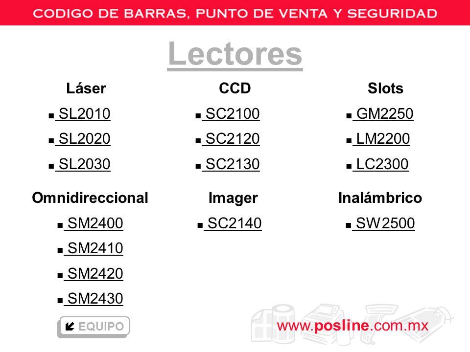 www.posline.com.mx CCD n SC2100 SC2100 n SC2120 SC2120 n SC2130 SC2130 Lectores Láser n SL2010 SL2010 n SL2020 SL2020 n SL2030 SL2030 Imager n SC2140