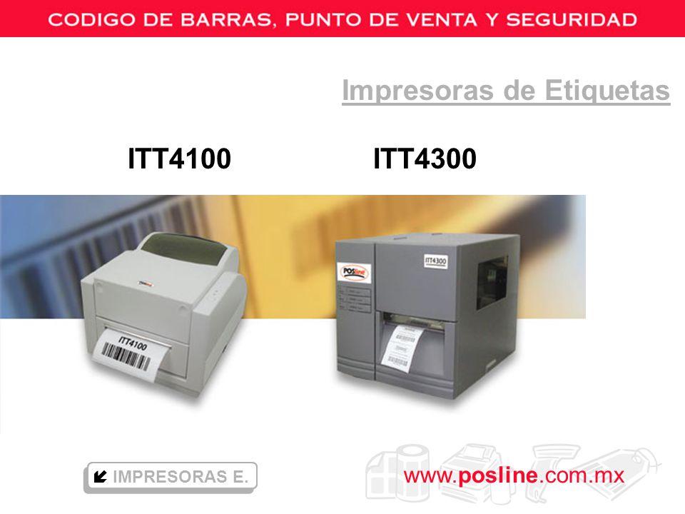 www.posline.com.mx Impresoras de Etiquetas ITT4100 ITT4300 IMPRESORAS E.