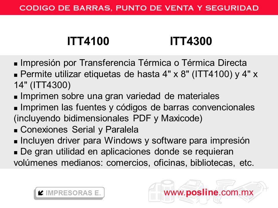 www.posline.com.mx n Impresión por Transferencia Térmica o Térmica Directa n Permite utilizar etiquetas de hasta 4