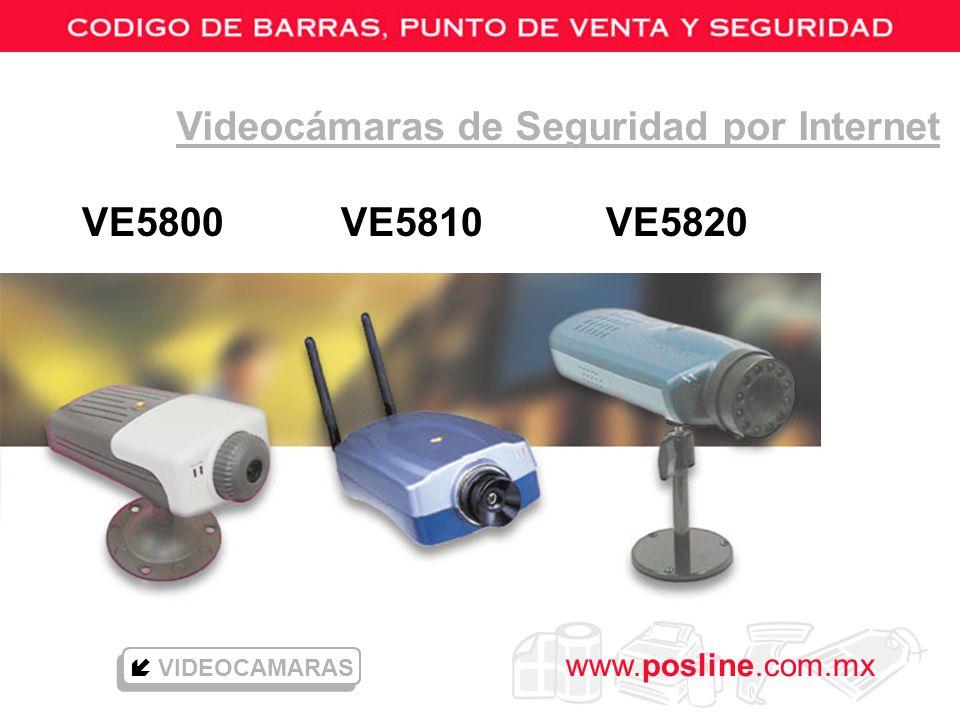 www.posline.com.mx VE5800 VE5810 VE5820 Videocámaras de Seguridad por Internet VIDEOCAMARAS
