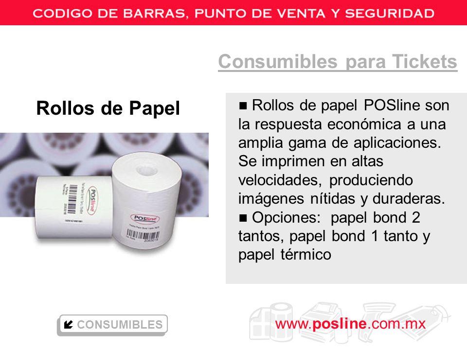 www.posline.com.mx Consumibles para Tickets Rollos de Papel n Rollos de papel POSline son la respuesta económica a una amplia gama de aplicaciones. Se