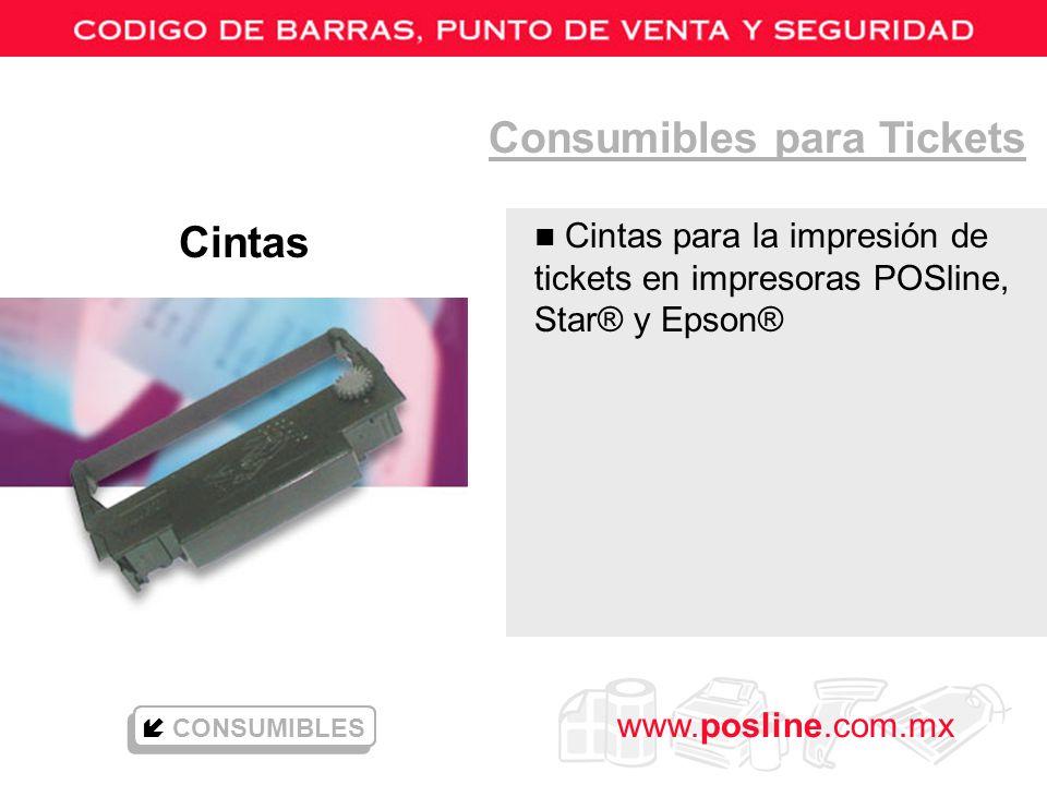 www.posline.com.mx Consumibles para Tickets Cintas n Cintas para la impresión de tickets en impresoras POSline, Star® y Epson® CONSUMIBLES