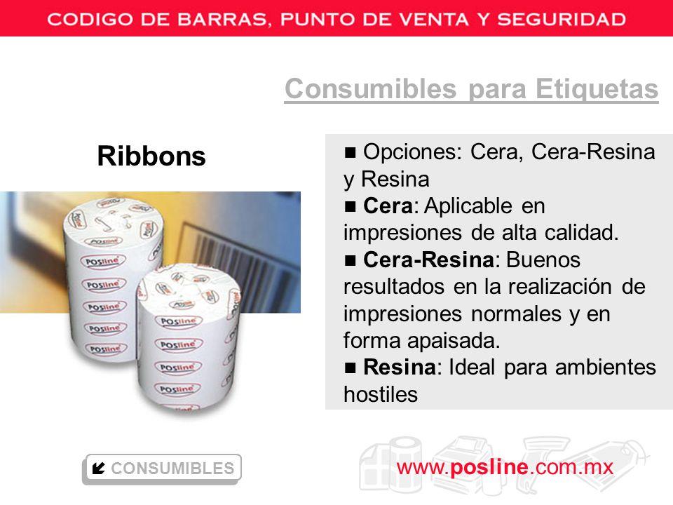www.posline.com.mx Consumibles para Etiquetas Ribbons n Opciones: Cera, Cera-Resina y Resina n Cera: Aplicable en impresiones de alta calidad. n Cera-