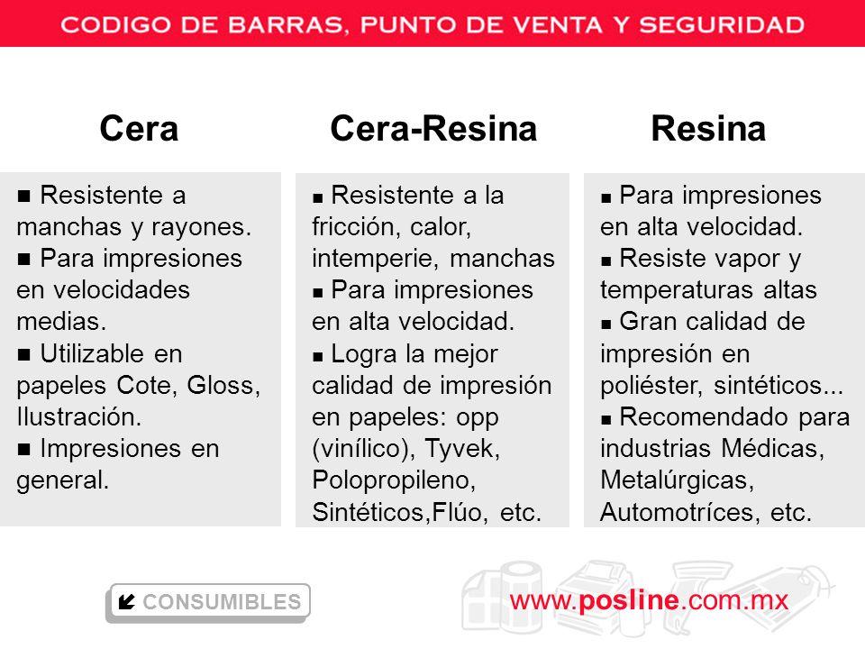 www.posline.com.mx n Resistente a manchas y rayones. n Para impresiones en velocidades medias. n Utilizable en papeles Cote, Gloss, Ilustración. n Imp