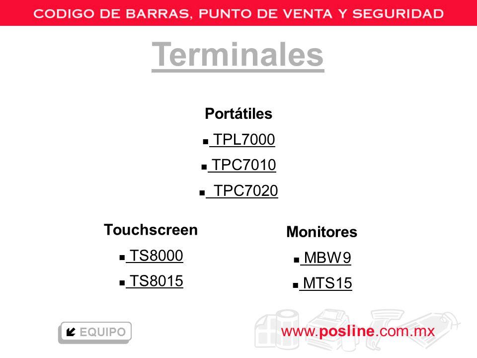 www.posline.com.mx Terminales Portátiles n TPL7000 TPL7000 n TPC7010 TPC7010 n TPC7020 TPC7020 Touchscreen n TS8000 TS8000 n TS8015 TS8015 EQUIPO Moni