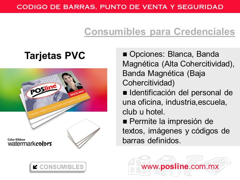 www.posline.com.mx Consumibles para Credenciales Tarjetas PVC n Opciones: Blanca, Banda Magnética (Alta Cohercitividad), Banda Magnética (Baja Coherci