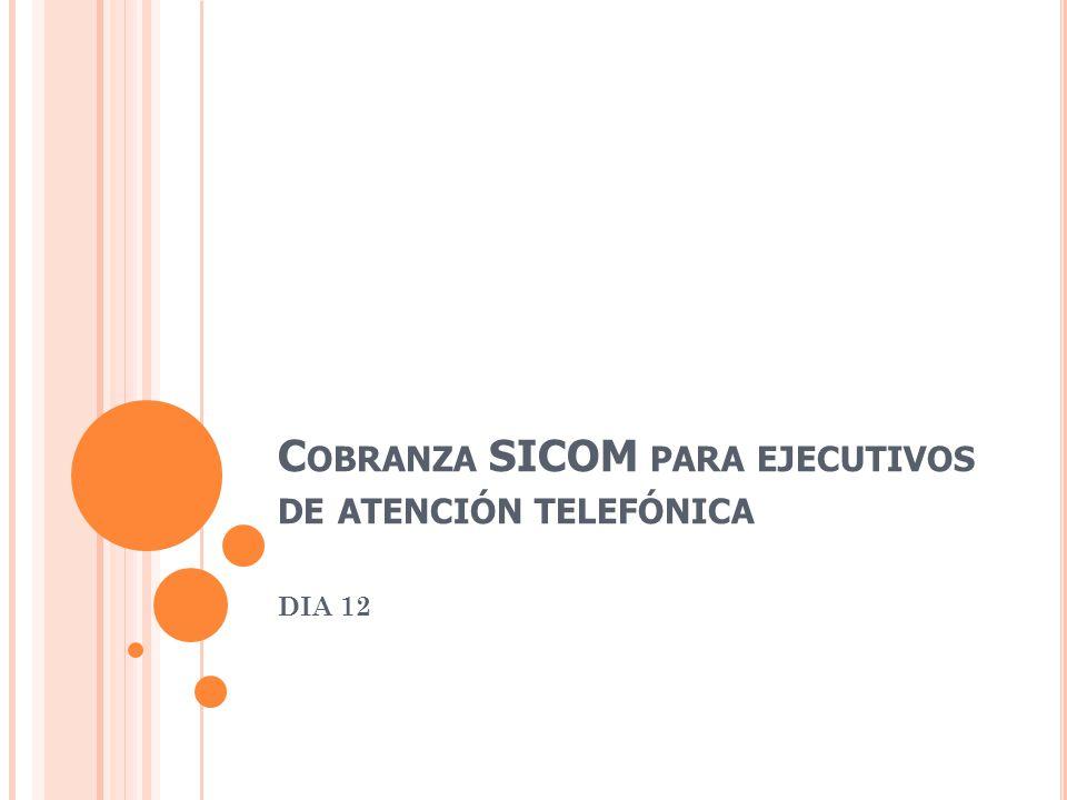 C OBRANZA SICOM PARA EJECUTIVOS DE ATENCIÓN TELEFÓNICA DIA 12