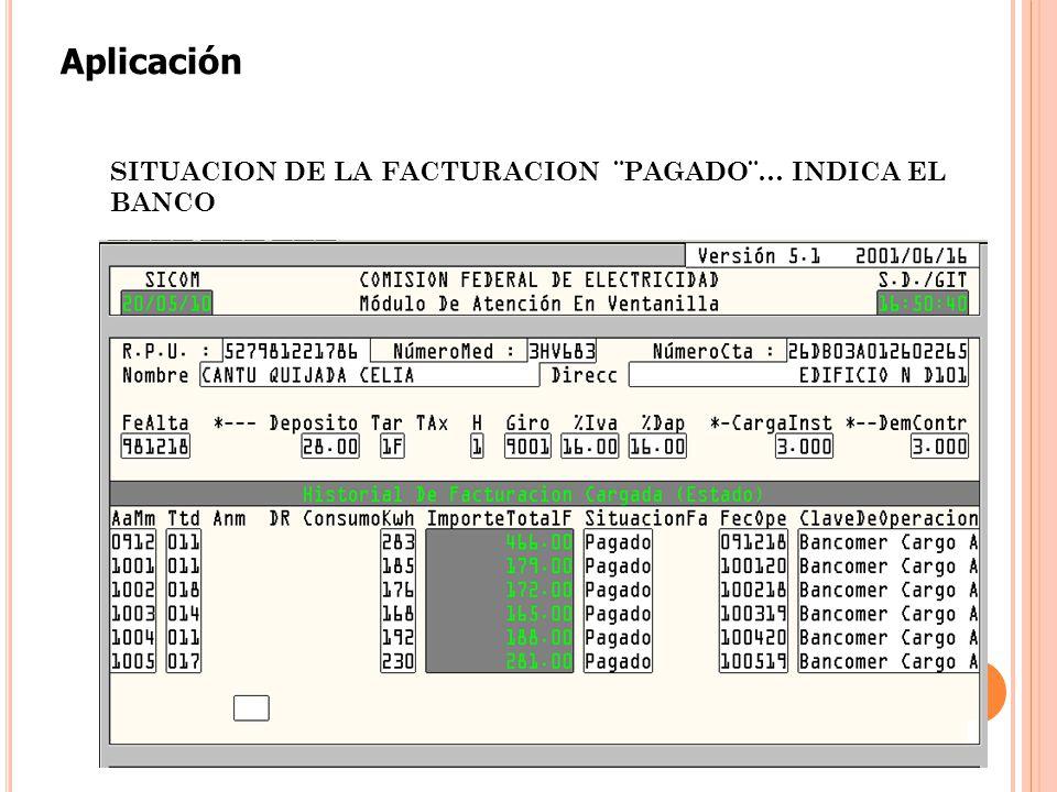 Aplicación SITUACION DE LA FACTURACION ¨PAGADO¨… INDICA EL BANCO
