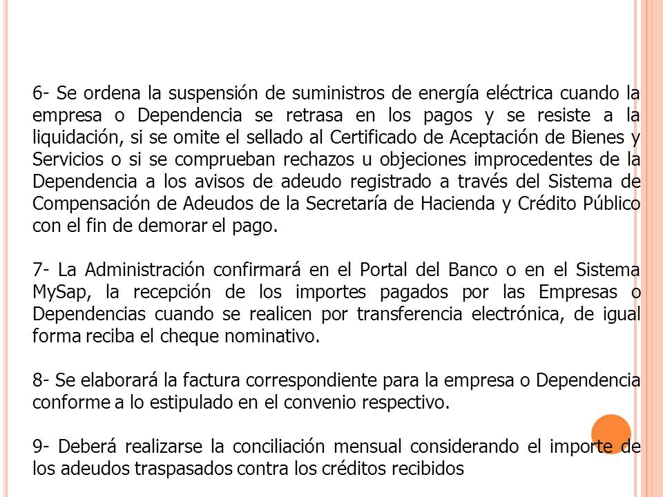 6- Se ordena la suspensión de suministros de energía eléctrica cuando la empresa o Dependencia se retrasa en los pagos y se resiste a la liquidación,
