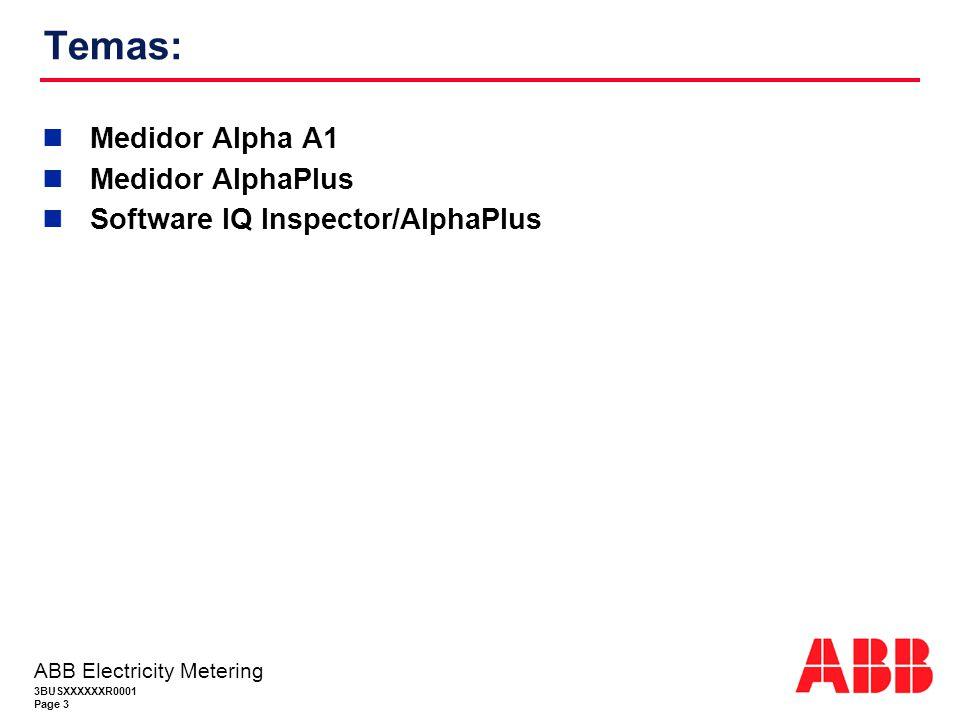 3BUSXXXXXXR0001 Page 3 ABB Electricity Metering Temas: Medidor Alpha A1 Medidor AlphaPlus Software IQ Inspector/AlphaPlus
