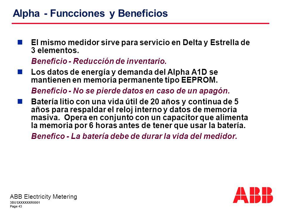 3BUSXXXXXXR0001 Page 43 ABB Electricity Metering Alpha - Funcciones y Beneficios El mismo medidor sirve para servicio en Delta y Estrella de 3 elementos.