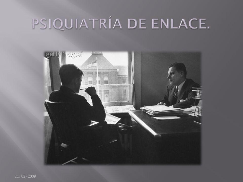 24/02/2009 PSIQUIATRÍA DE ENLACE.