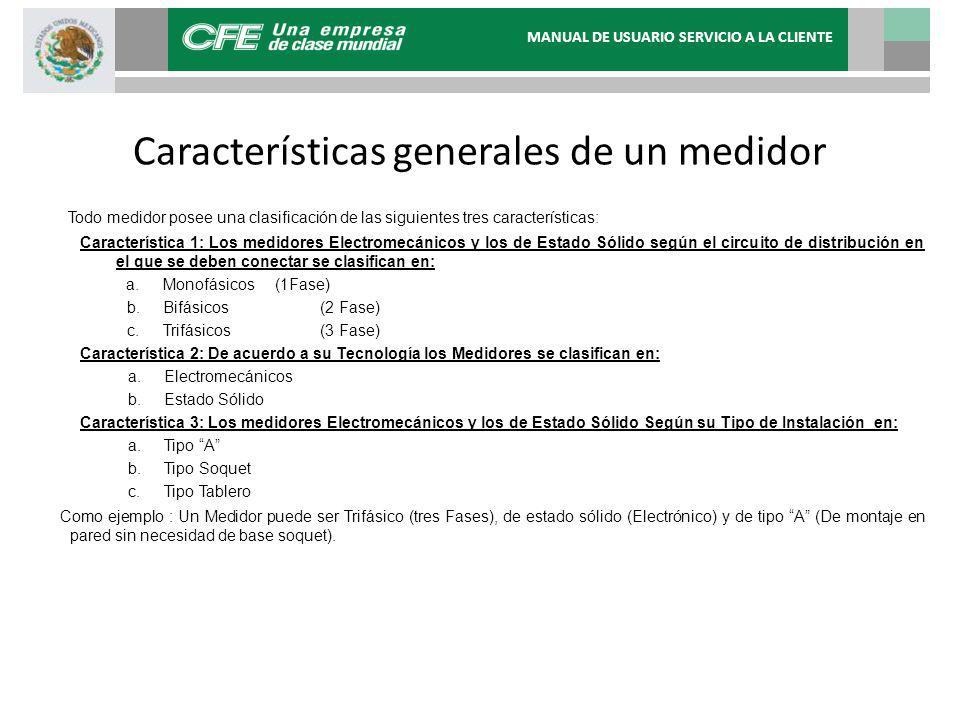 Características generales de un medidor Todo medidor posee una clasificación de las siguientes tres características: Característica 1: Los medidores E