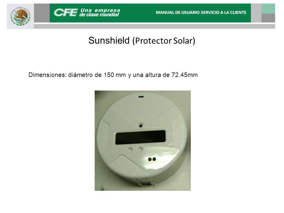 Sunshield (Protector Solar) Dimensiones: diámetro de 150 mm y una altura de 72.45mm MANUAL DE USUARIO SERVICIO A LA CLIENTE