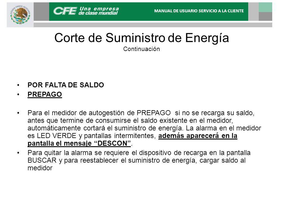 Corte de Suministro de Energía Continuación POR FALTA DE SALDO PREPAGO Para el medidor de autogestión de PREPAGO si no se recarga su saldo, antes que