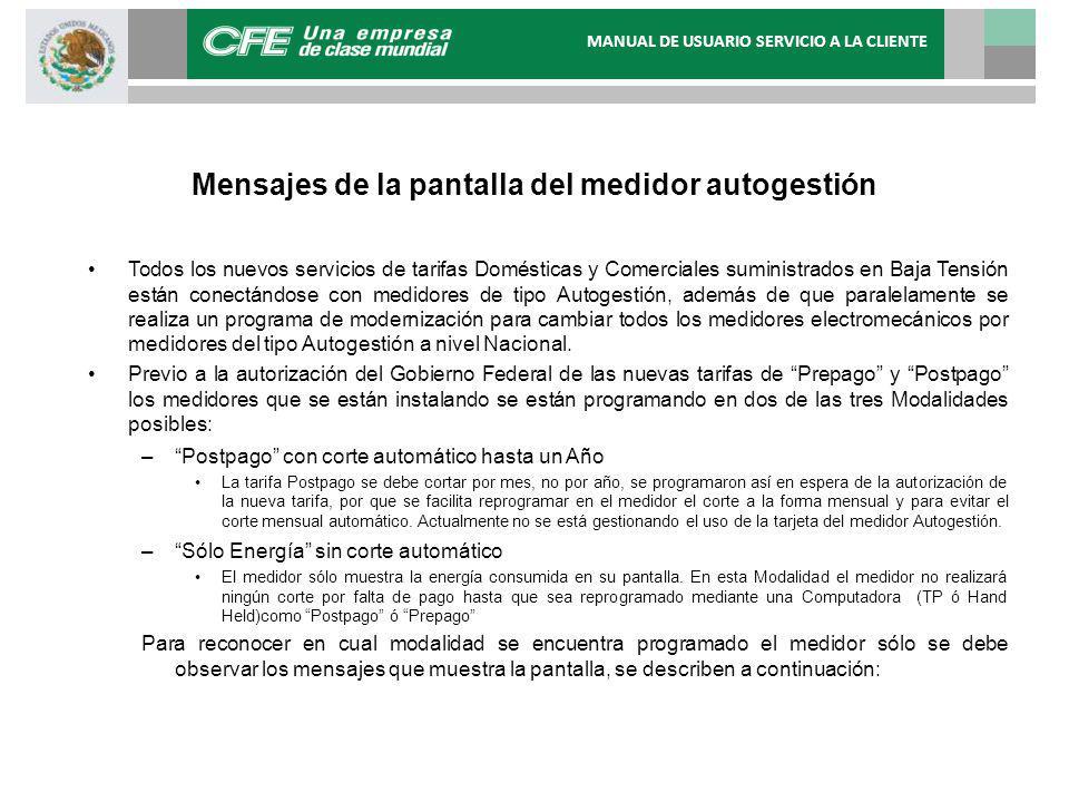 Mensajes de la pantalla del medidor autogestión Todos los nuevos servicios de tarifas Domésticas y Comerciales suministrados en Baja Tensión están con