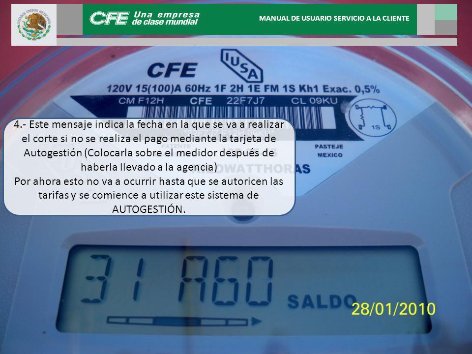 4.- Este mensaje indica la fecha en la que se va a realizar el corte si no se realiza el pago mediante la tarjeta de Autogestión (Colocarla sobre el m