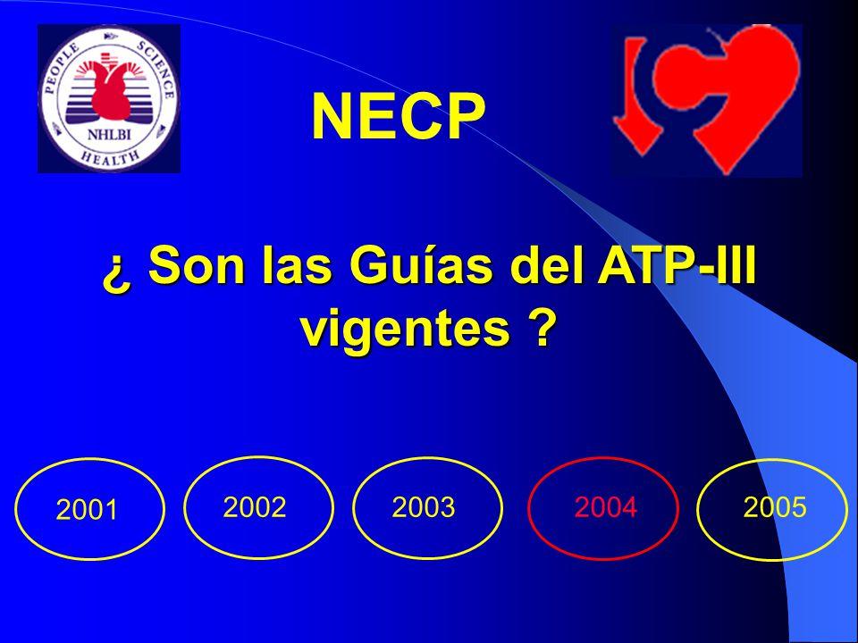 ¿ Son las Guías del ATP-III vigentes ? NECP 2001 2002200320042005