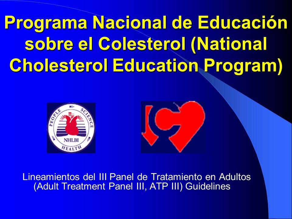 Programa Nacional de Educación sobre el Colesterol (National Cholesterol Education Program) Lineamientos del III Panel de Tratamiento en Adultos (Adul