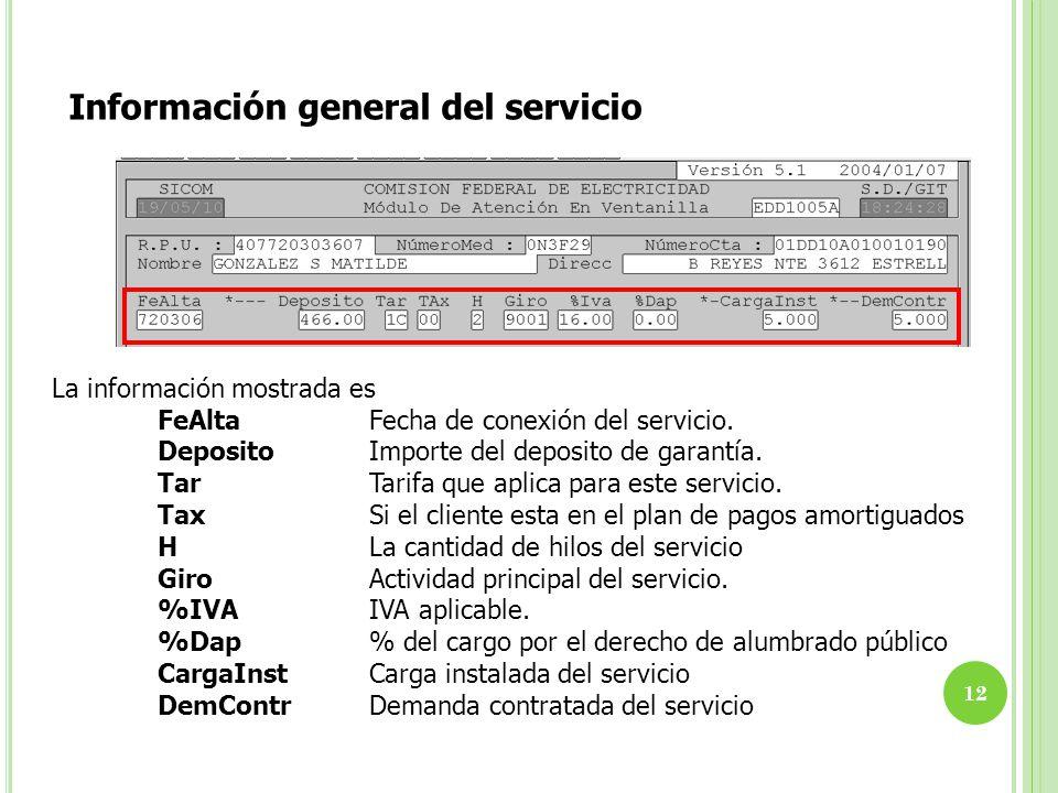 Información general del servicio La información mostrada es FeAlta Fecha de conexión del servicio. Deposito Importe del deposito de garantía. Tar Tari