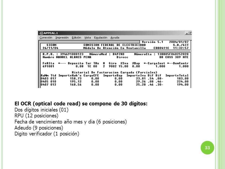 El OCR (optical code read) se compone de 30 dígitos: Dos dígitos iniciales (01) RPU (12 posiciones) Fecha de vencimiento año mes y dia (6 posiciones)