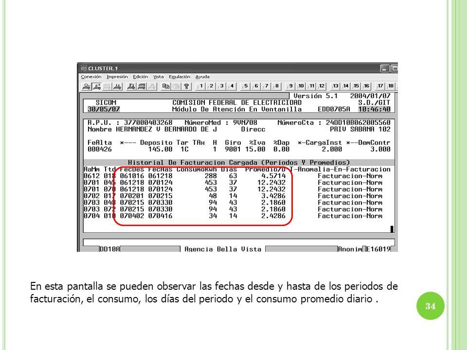 En esta pantalla se pueden observar las fechas desde y hasta de los periodos de facturación, el consumo, los días del periodo y el consumo promedio di