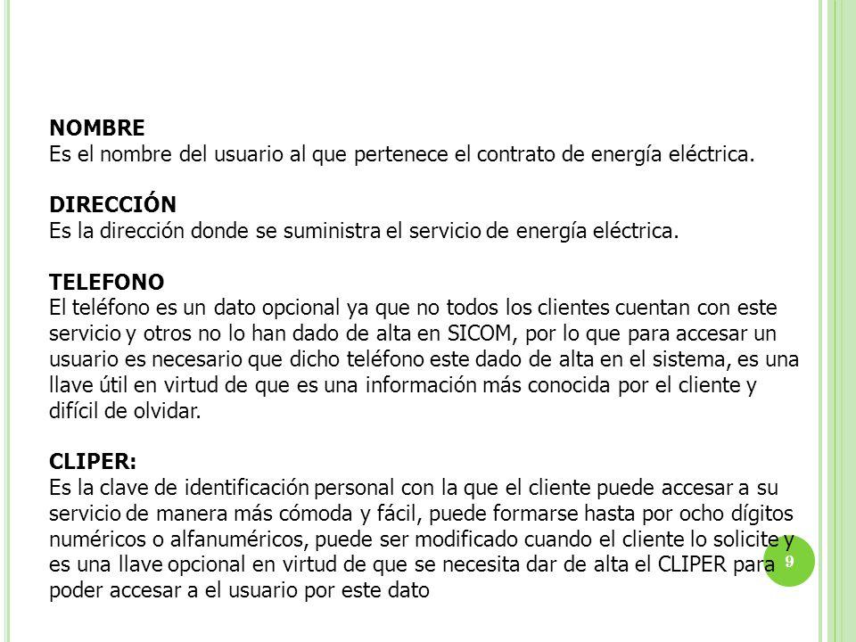 NOMBRE Es el nombre del usuario al que pertenece el contrato de energía eléctrica. DIRECCIÓN Es la dirección donde se suministra el servicio de energí