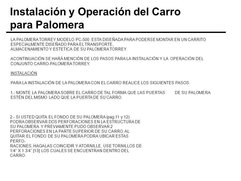 Instalación y Operación del Carro para Palomera LA PALOMERA TORREY MODELO PC-500 ESTA DISEÑADA PARA PODERSE MONTAR EN UN CARRITO ESPECIALMENTE DISEÑAD