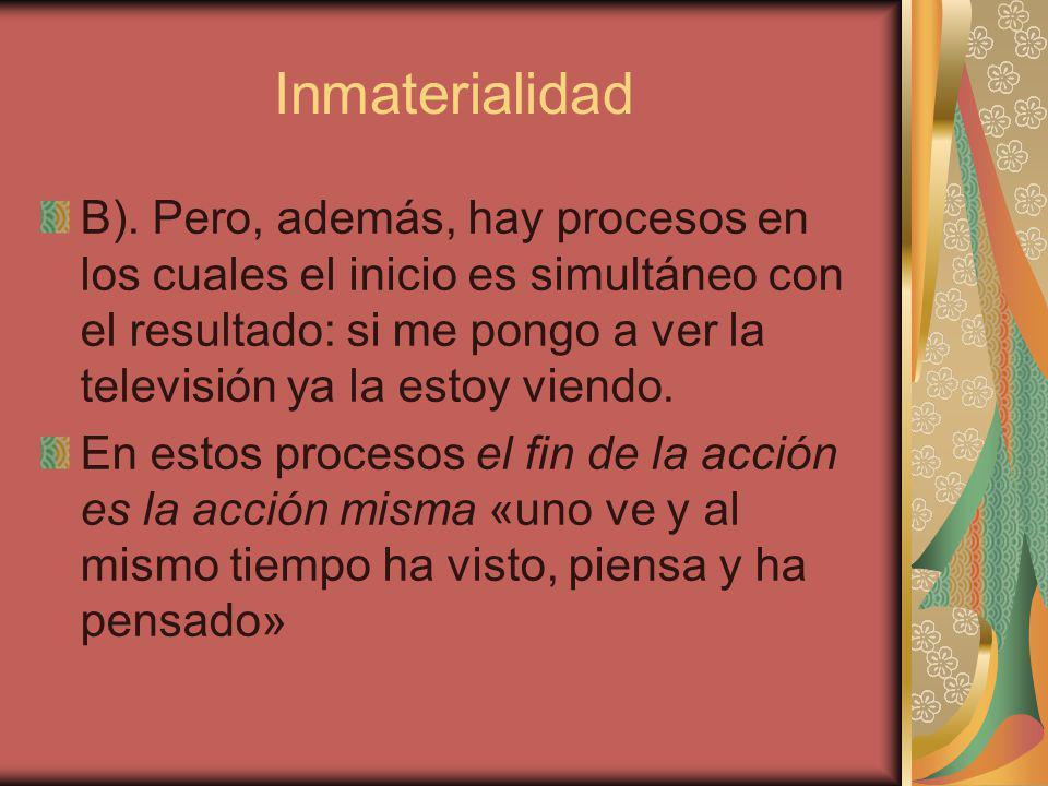 Inmaterialidad B).