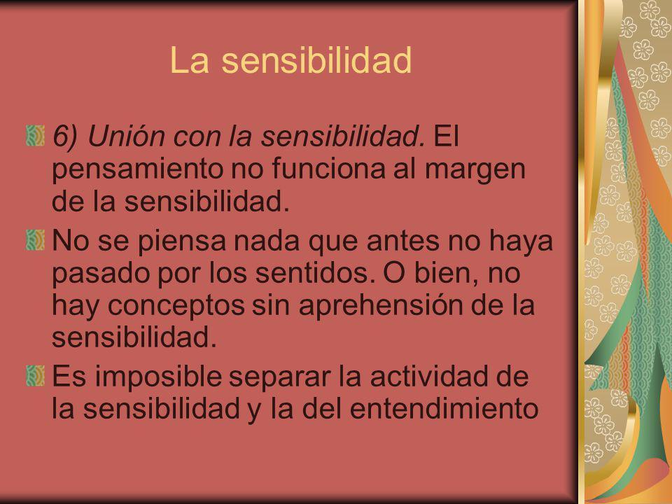 La sensibilidad 6) Unión con la sensibilidad.