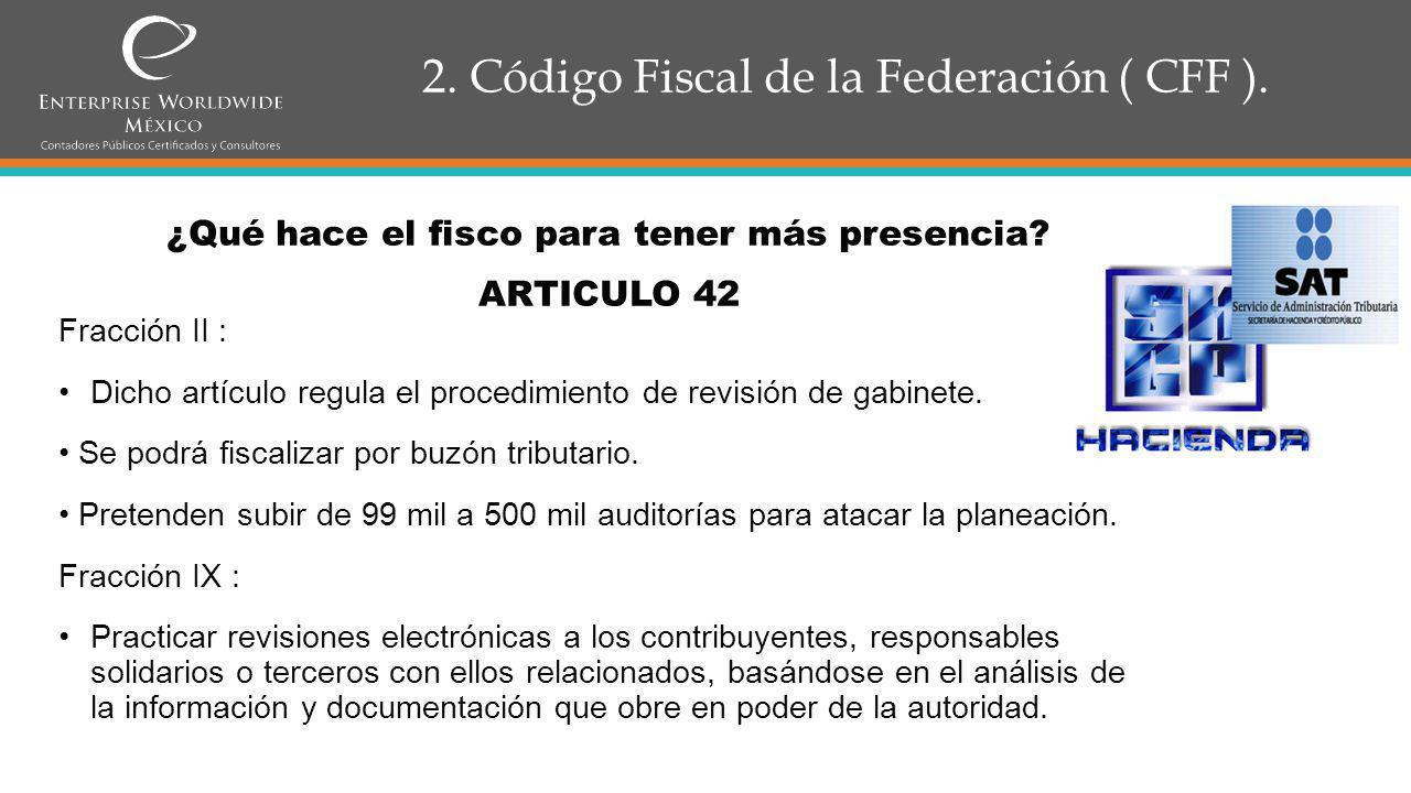 2.Código Fiscal de la Federación ( CFF ). ARTICULO 113.