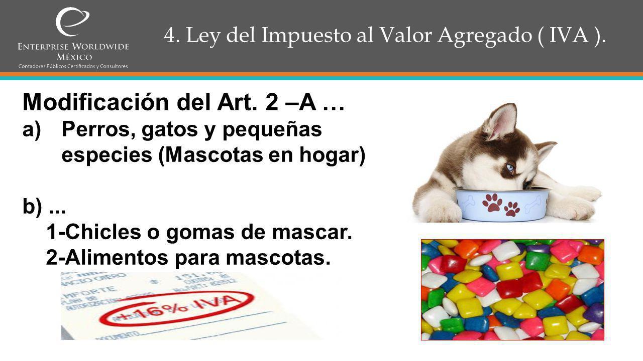 4.Ley del Impuesto al Valor Agregado ( IVA ). Art.
