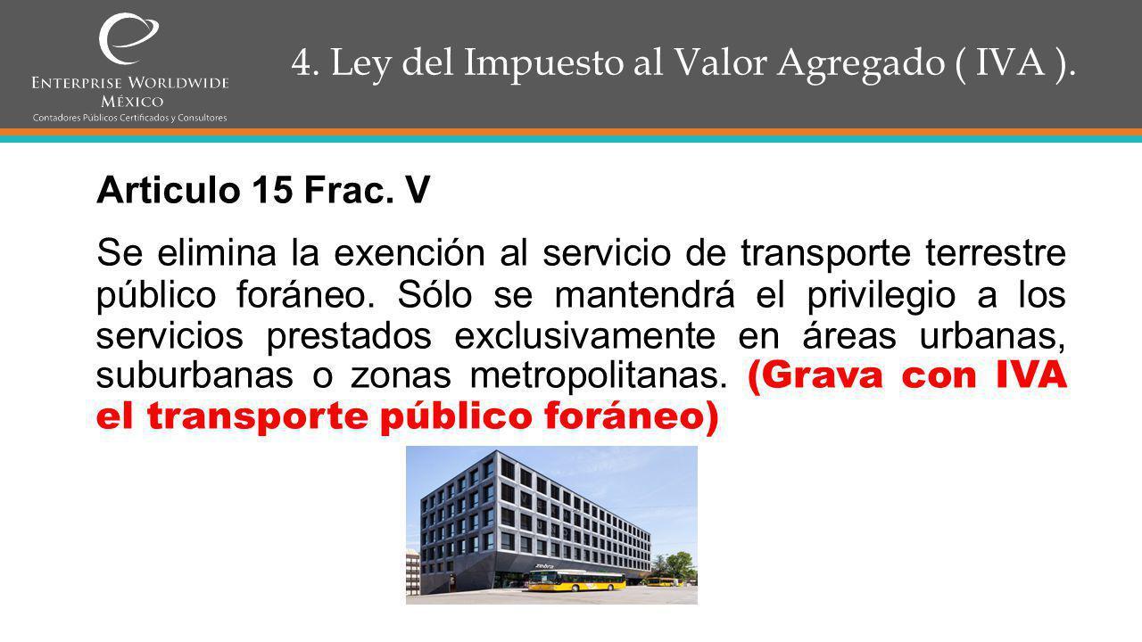 4.Ley del Impuesto al Valor Agregado ( IVA ). Articulo 24 Frac.