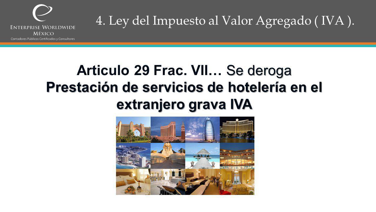 4.Ley del Impuesto al Valor Agregado ( IVA ).