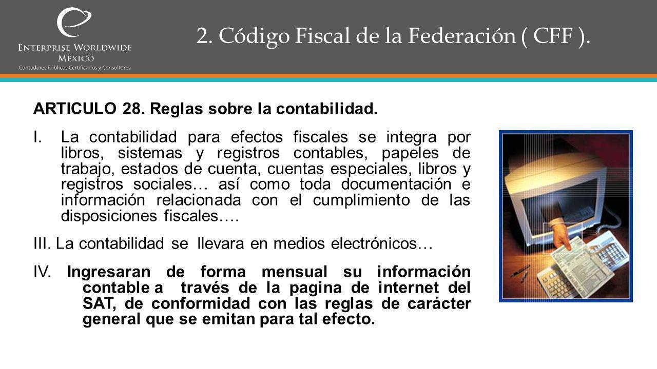 2.Código Fiscal de la Federación ( CFF ). ARTICULO 29.
