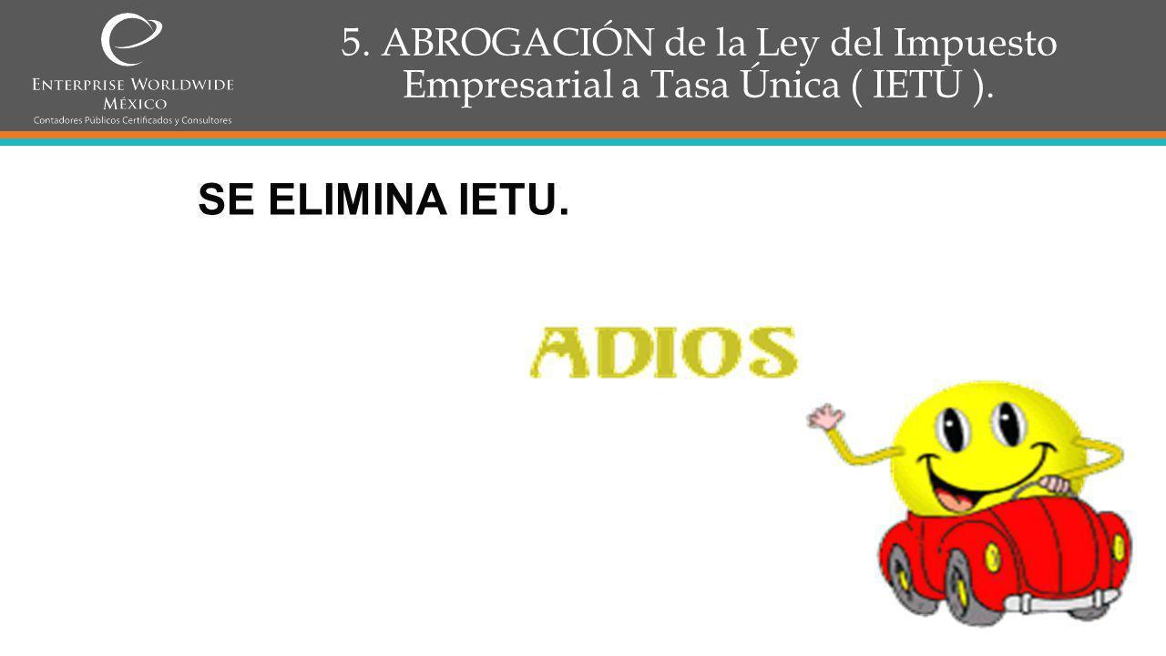 6. ABROGACIÓN de la Ley del Impuesto a los Depósitos en Efectivo ( IDE ).