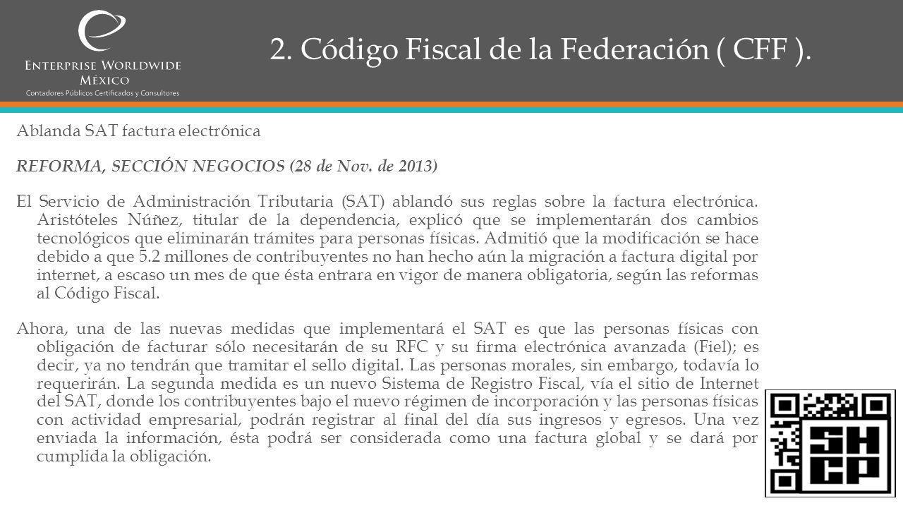 2.Código Fiscal de la Federación ( CFF ).