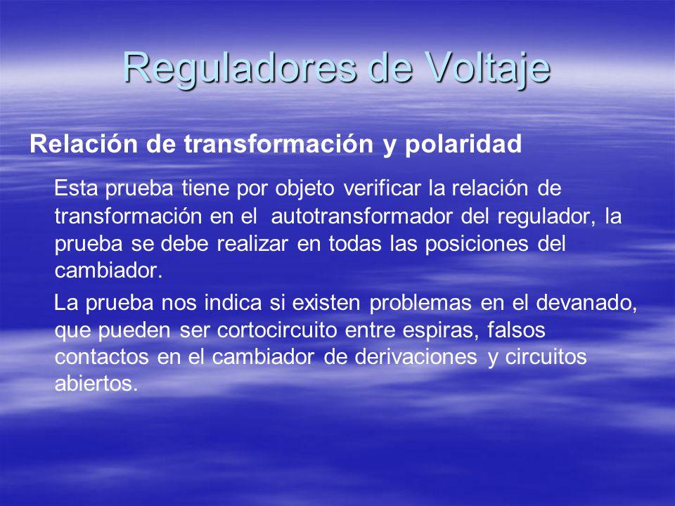 Reguladores de Voltaje Relación de transformación y polaridad Esta prueba tiene por objeto verificar la relación de transformación en el autotransform
