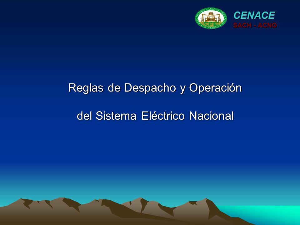Reglas de Despacho y Operación del Sistema Eléctrico Nacional CENACE SACH - ACNO