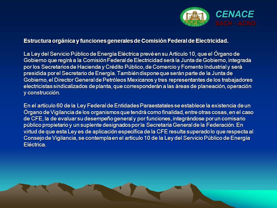 Estructura orgánica y funciones generales de Comisión Federal de Electricidad. La Ley del Servicio Público de Energía Eléctrica prevé en su Artículo 1