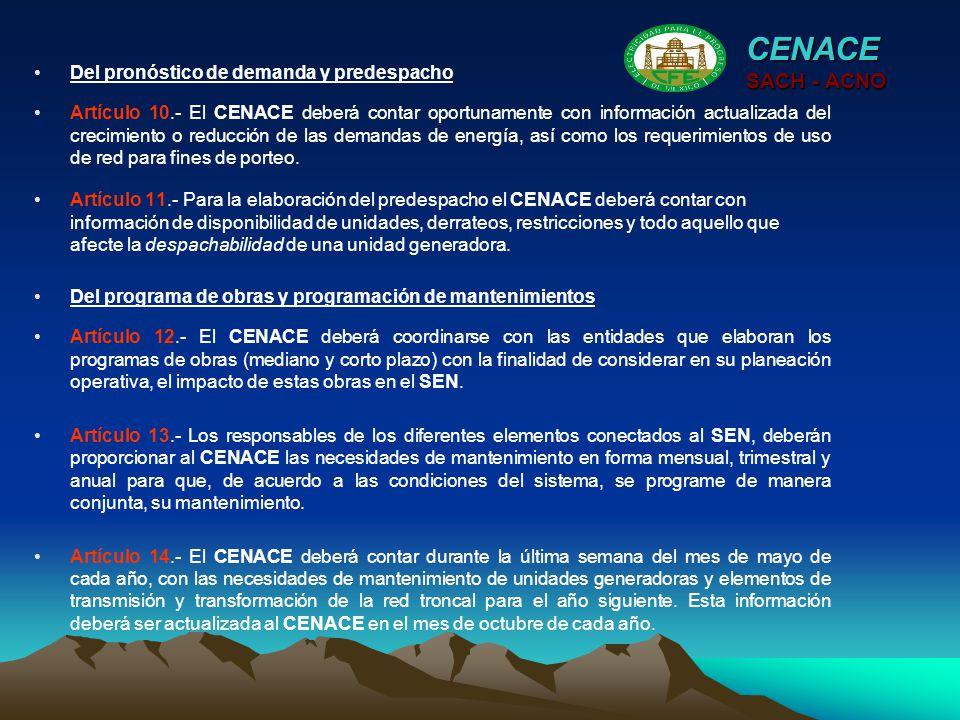 Artículo 10.- El CENACE deberá contar oportunamente con información actualizada del crecimiento o reducción de las demandas de energía, así como los r