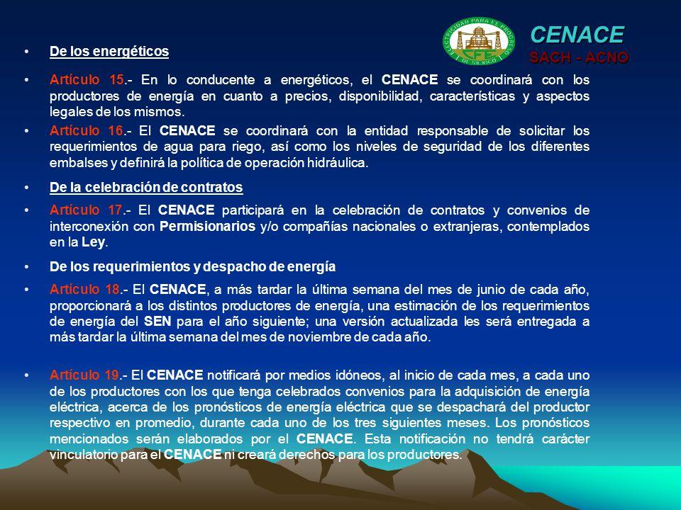 Artículo 15.- En lo conducente a energéticos, el CENACE se coordinará con los productores de energía en cuanto a precios, disponibilidad, característi