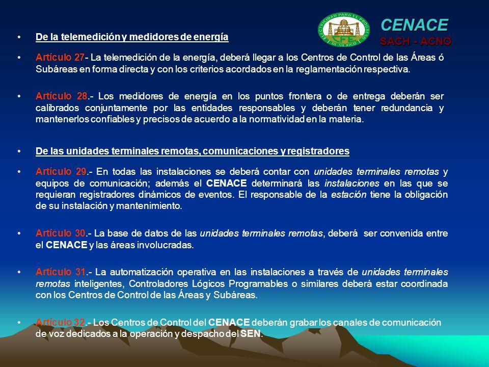 Artículo 27- La telemedición de la energía, deberá llegar a los Centros de Control de las Áreas ó Subáreas en forma directa y con los criterios acorda
