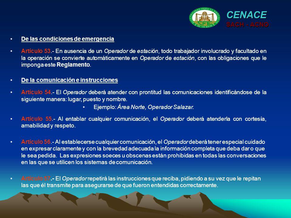 CENACE SACH - ACNO Artículo 53.- En ausencia de un Operador de estación, todo trabajador involucrado y facultado en la operación se convierte automáti